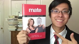The #1 Best Dating Advice Book in the World | Mate: Become the Man Women Want by Tucker Max