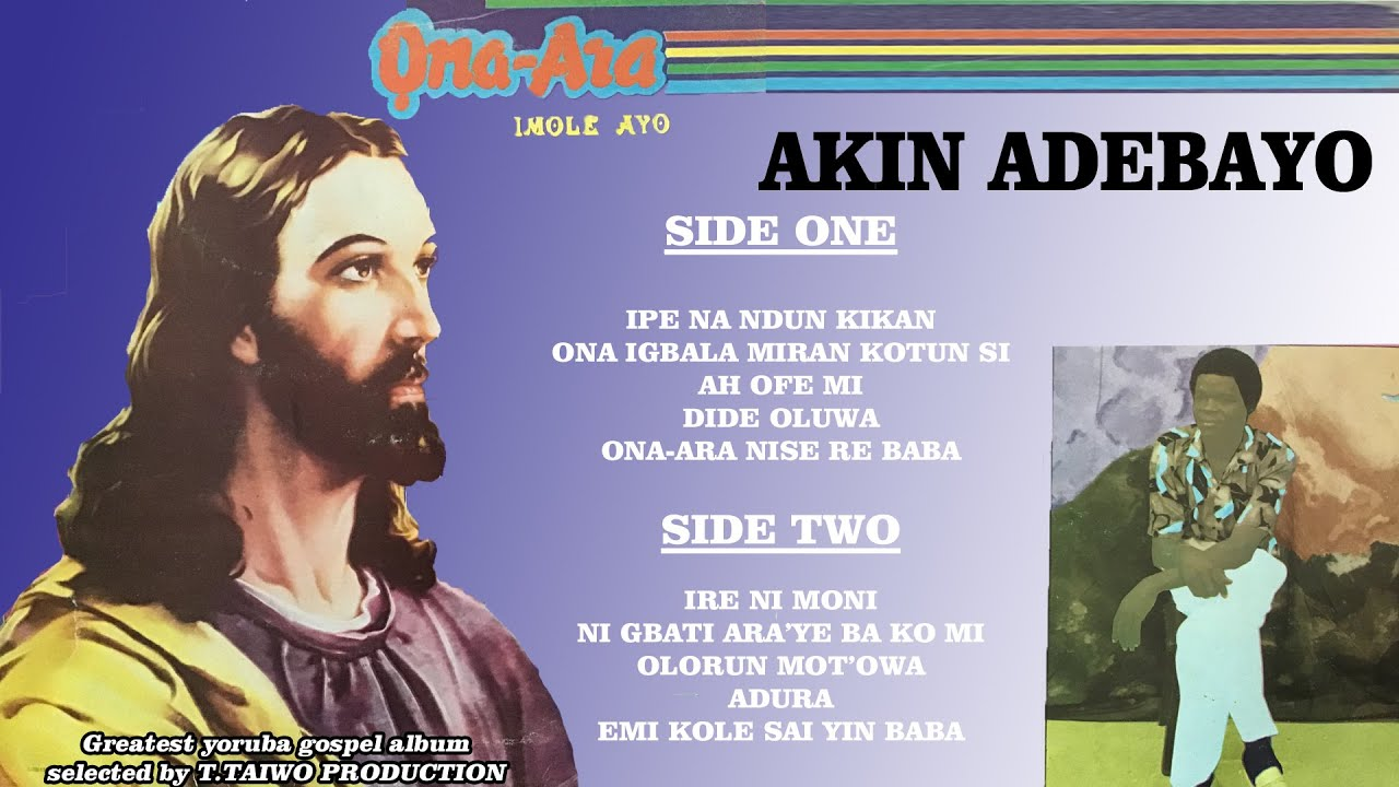 Download AKIN ADEBAYO-ONA-ARA (FULL ALBUM)