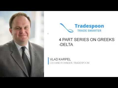 4 Part series on Greeks - Delta