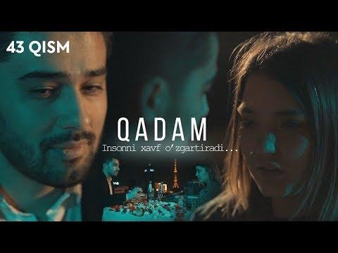 Qadam (o'zbek Serial) | Кадам (узбек сериал) 43-qism