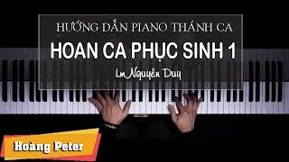 Hướng dẫn đệm Piano: Hoan Ca Phục Sinh 1 lLm. Nguyễn Duyl - Hoàng Peter