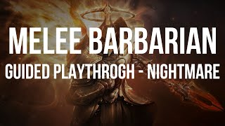 MELEE BARBARIAN GUIDED PLAYTHROUGH - Nightmare Part 1