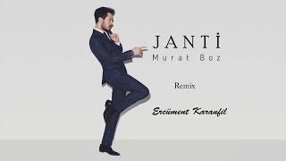 Murat Boz - Janti (Ercüment Karanfil Remix)