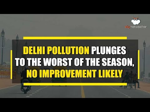 Delhi Pollution plunges to the worst of the season, no improvement likely