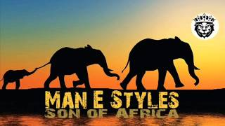 Man E Styles   Son of Africa Radio Mix