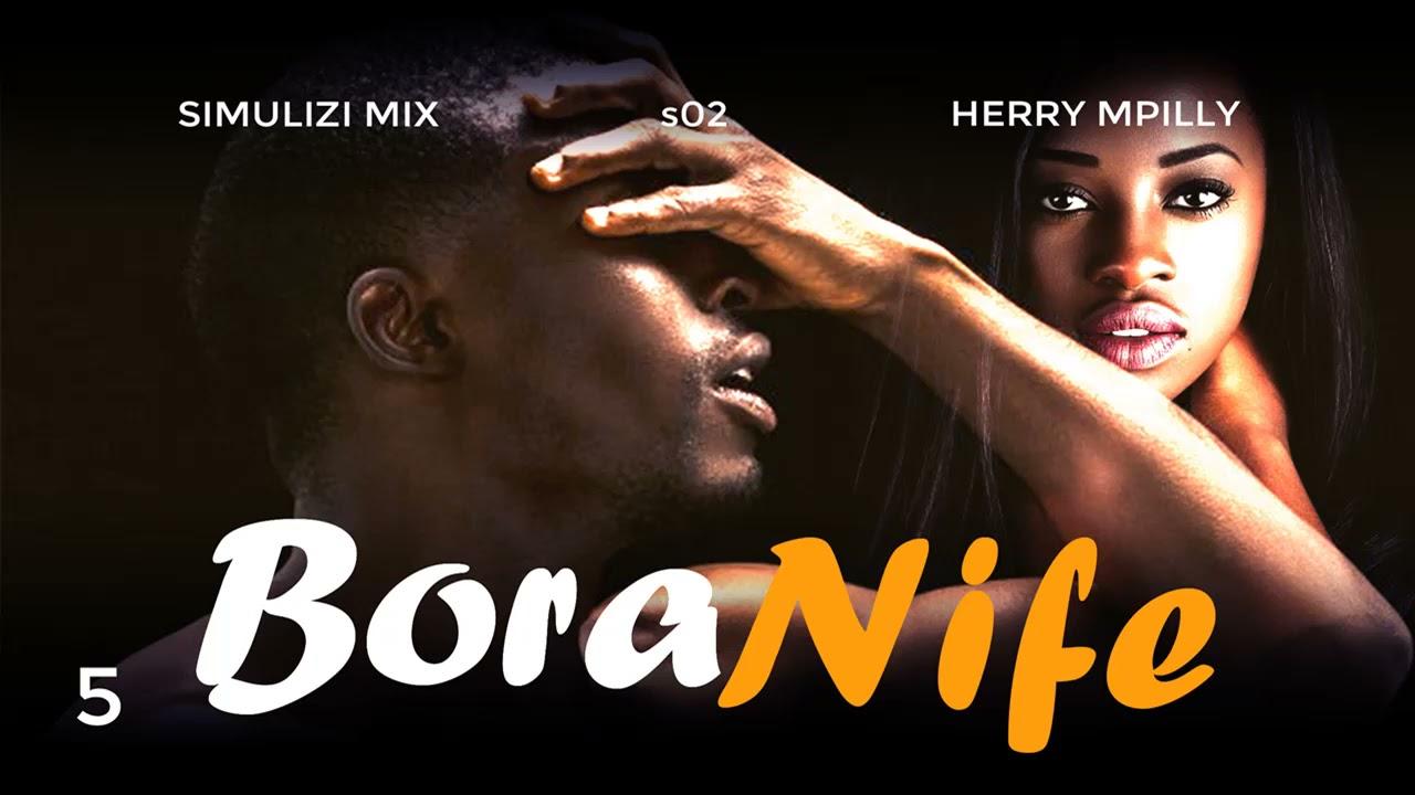 Download BORA NIFE 5/11 | Season II | SIMULIZI ZA MAPENZI BY FELIX MWENDA.