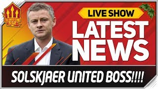 SOLSKJAER NEW MAN UTD MANAGER! Man Utd News