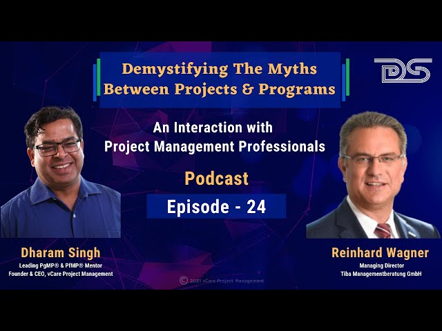 Demystifying The Myths Between Projects & Programs | Reinhard Wagner | Dharam | Podcast | Episode-24