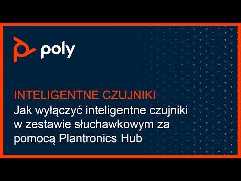Jak Wyczy Inteligentne Czujniki w Zestawie Suchawkowym za pomoc Plantronics Hub