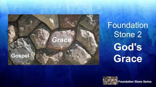 "Foundation Stones- ""God's Grace"""
