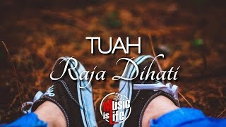 Download TUAH -  Raja Dihati🎵[Lirik] Mp3