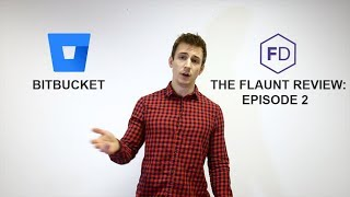 The Flaunt Review: Bitbucket [EP 2] | Flaunt Digital