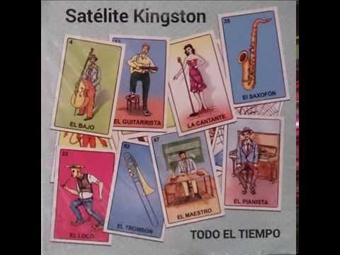 Satélite Kingston  Todo El Tiempo, 2016 Álbum Completo