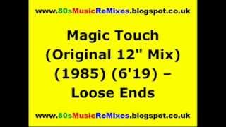 "Magic Touch (Original 12"" Mix) - Loose Ends 