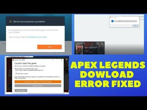 Apex Legends – How to Fix Unexpected Errors and Downloading
