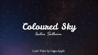 Iselin Solheim - Coloured Sky Lyric Video (2011)
