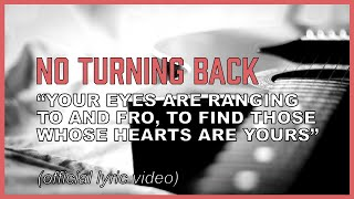 No Turning Back (lyric video) - His eyes range to and fro throughout the earth!