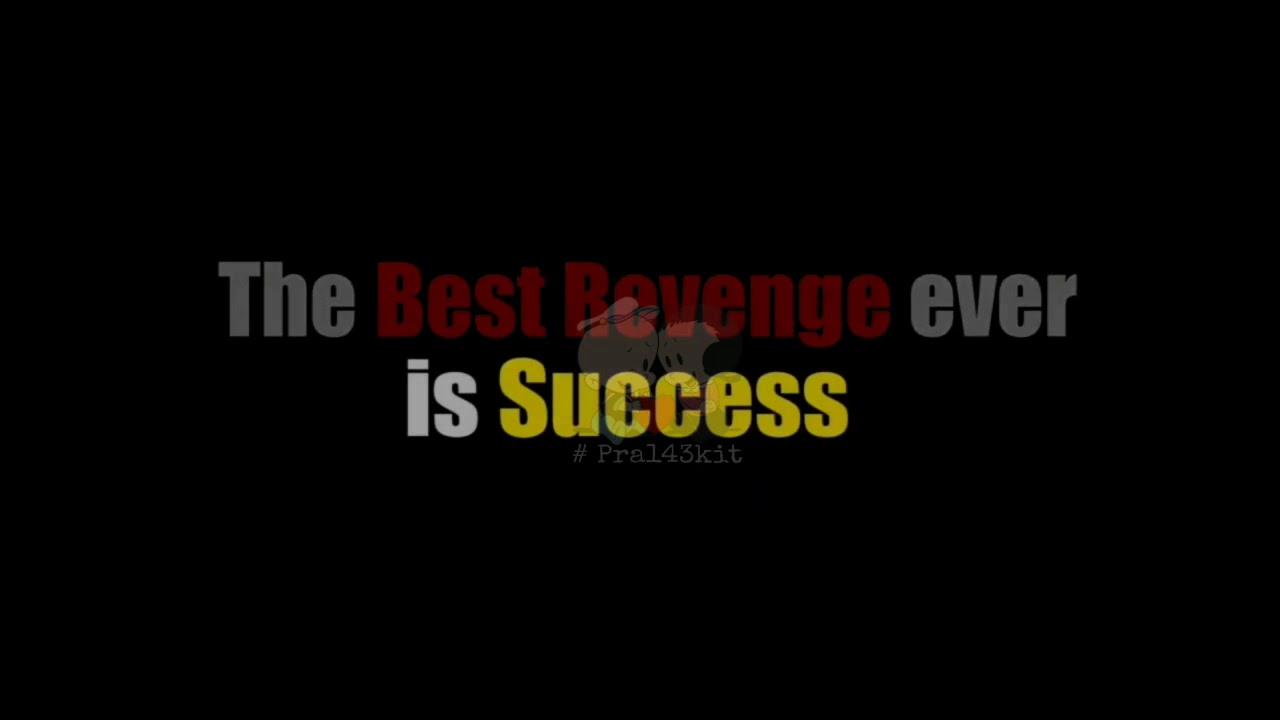 The Best Revenge Ever Is Sucessquotes Pra143kit Youtube