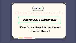 Whiteboard Wednesday | Using Xero to streamline your business