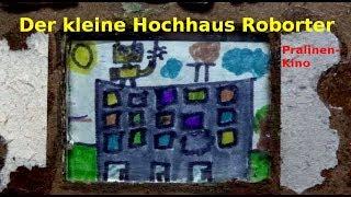 Der kleine Hochhaus Roborter (Pralinenkino)