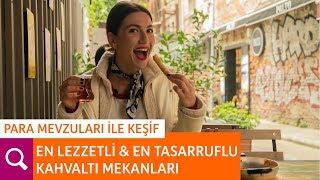 İstanbul Avrupa Yakasındaki Kahvaltıcıları Keşfettik! EN TASARRUFLU KAHVALTI MEKANLARI