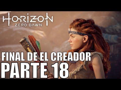 HORIZON zero dawn - PARTE 18 - FINAL DE EL CREADOR - ps4 PRO 1080P 60FPS