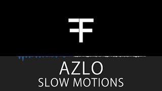 Azlo - Slow Motions