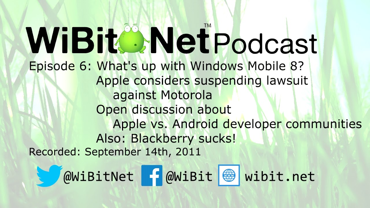 WiBit.Net Podcast - Episode 6 - September 14th, 2011