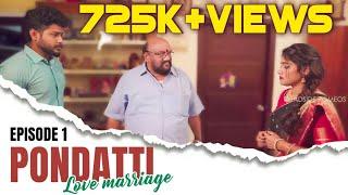 Pondatti | Episode 1 | Webseries | Love marriage