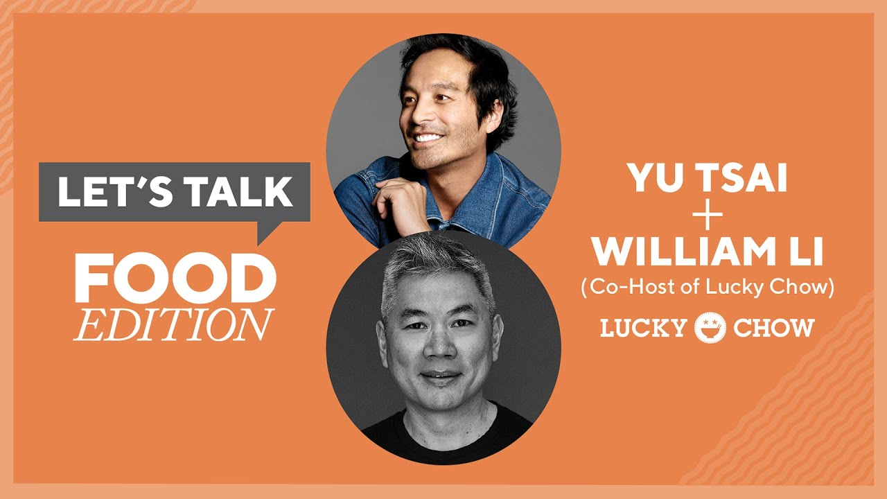 Let's Talk Live with Yu Tsai : William Li, Co-Host of Lucky Chow