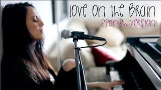 Rihanna - Love On The Brain (Español Cover) Mayré Martínez