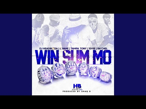 Win Sum Mo (feat. C Bane, Tampa Tony, 1syke & Ra'chel)