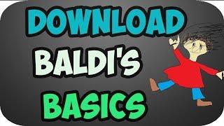 How to Download Baldi's Basics on Pc