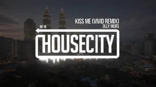 Olly Murs - Kiss Me (VIVID Remix)
