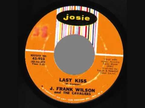 "J. Frank Wilson & The Cavaliers- ""Last Kiss"" (with Lyrics in Description)"