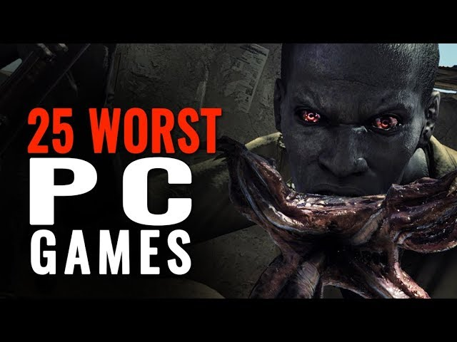 25 Worst PC Games of the last 10 years