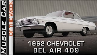 1962 Chevrolet Bel Air 409 Video: Muscle Car Of The Week Episode 259 V8TV