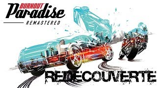 Redécouverte : Burnout Paradise Remastered PS4