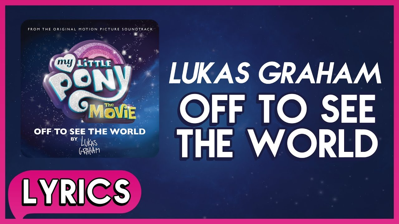 lukas-graham-off-to-see-the-world-lyrics-my-little-pony-the-movie-hd-flutter525