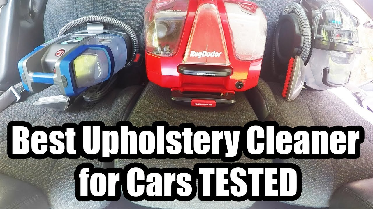 Best Upholstery Cleaner For Cars 2018 Youtube