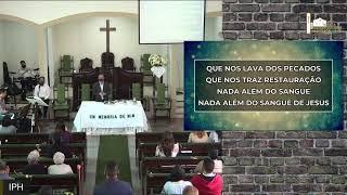 Live IPH 18/07/2021 - Culto de Santa Ceia