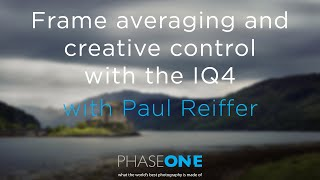 Education I Webinar - Frame averaging and creative control with the IQ4   Phase One