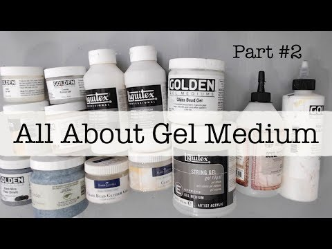 Beginners Mixed Media- All About Gel Medium Part 2- What is Acrylic Medium?