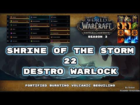 BFA Season 3: Shrine of the Storm +22, Destro Warlock pov! Fortified, Bursting, Volcanic, Beguiling