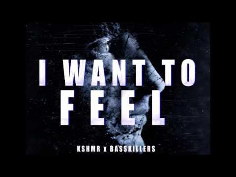 I Want To Feel - KSHMR Vs Basskillers