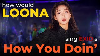 How Would LOOΠΔ sing How You Doin' by EXID