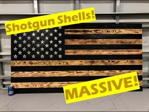 Making a giant wooden flag with shotgun shells!