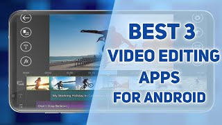Top 3 Video Editing Apps For Android | Best Video Editing Apps Without Watermark | 100% FREE