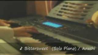 ♪ Bittersweet / 嵐 耳コピ ピアノ Mp3