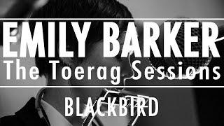 Emily Barker - Blackbird (The Toerag Sessions)
